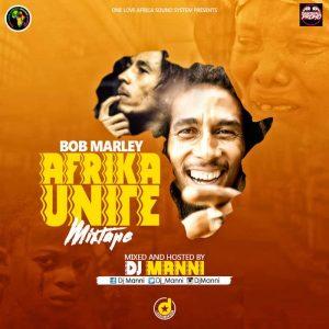 Bob Marley – Afrika Unite Mixtape (Hosted by DJ Manni)