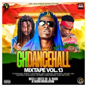 DJ Manni – GH Dancehall Mixtape (Vol. 13)