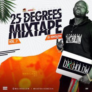 DJ Kholow – 25 Degrees Mixtape (Vol 7)